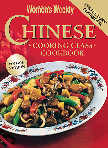 The Australian Women's Weekly Chinese Cooking Class Cookbook