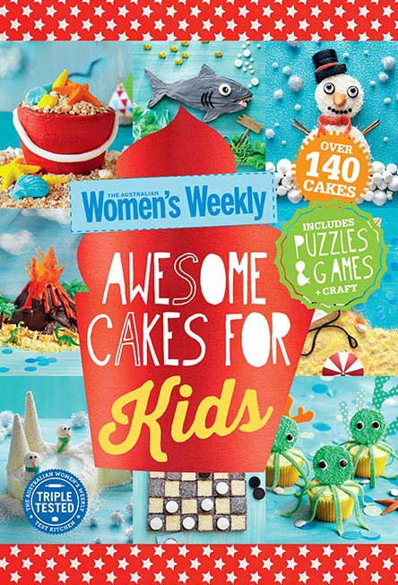The Australian Women's Weekly Awesome Cakes for Kids