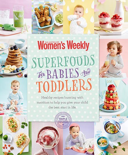The Australian Women's Weekly Superfoods For Babies And Toddlers