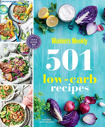 The Australian Women's Weekly 501 Low Carb Recipes