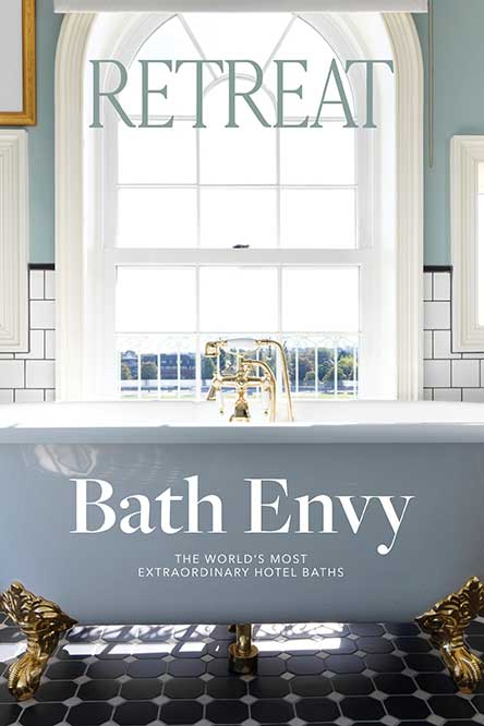 BATH ENVY: The World's Most Extraordinary Hotel Baths